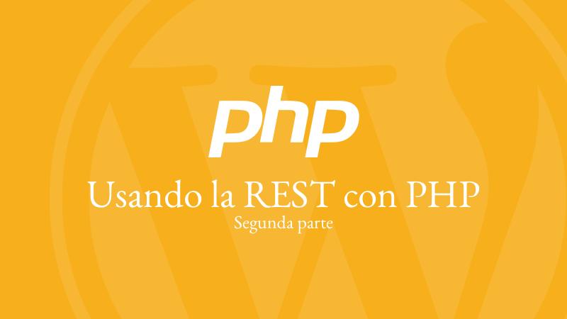 Usando la REST con PHP – Parte 2 0